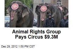 Animal Rights Group Pays Circus $9.3M