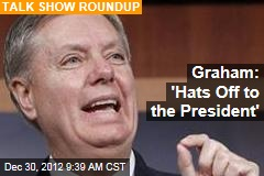 Graham: 'Hats Off to the President'