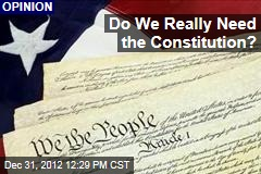 Do We Really Need the Constitution?