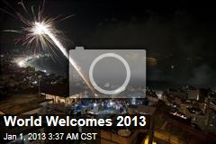 World Welcomes 2013