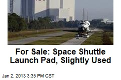 For Sale: Space Shuttle Launch Pad, Slightly Used