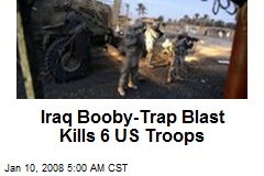 Iraq Booby-Trap Blast Kills 6 US Troops