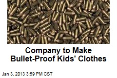 Company to Make Bullet-Proof Kids' Clothes