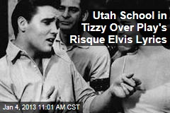Utah School in Tizzy Over Play's Risque Elvis Lyrics