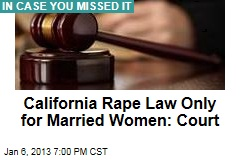 California Rape Law Only for Married Women: Court