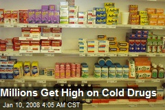 Millions Get High on Cold Drugs