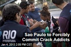 Sao Paulo to Forcibly Commit Crack Addicts