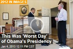 This Was 'Worst Day' of Obama's Presidency