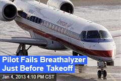 Pilot Fails Breathalyzer Just Before Takeoff
