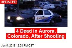 4 Dead in Aurora, Colorado, After Shooting