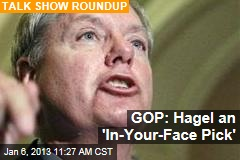 GOP: Hagel an 'In-Your-Face Pick'