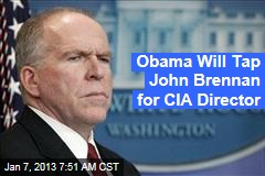 Obama Will Tap John Brennan for CIA Director