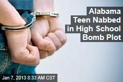 Alabama Teen Nabbed in High School Bomb Plot