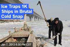Ice Traps 1K Ships in Brutal Cold Snap