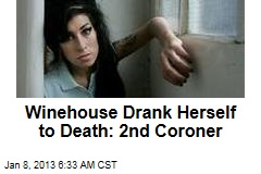 Winehouse Drank Herself to Death: 2nd Coroner