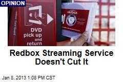 Redbox Streaming Service Doesn't Cut It