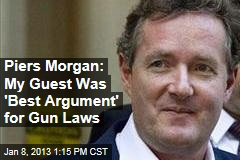 Piers Morgan: My Guest Was 'Best Argument' for Gun Laws