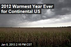 2012 Warmest Year Ever for Continental US