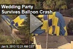 Wedding Party Survives Balloon Crash
