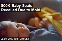 800K Baby Seats Recalled Due to Mold