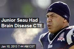 Junior Seau Had Brain Disease CTE