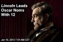 Lincoln Leads Academy Awards Noms With 12
