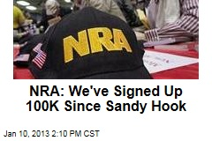 NRA: We've Signed Up 100K Since Sandy Hook