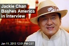 Jackie Chan Bashes America in Interview
