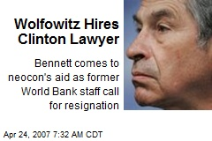 Wolfowitz Hires Clinton Lawyer