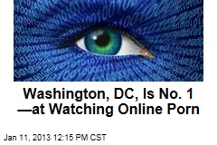 Washington, DC, Is No. 1 —at Watching Online Porn