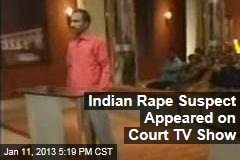 Indian Rape Suspect Appeared on Court TV Show
