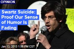Swartz Suicide: Proof We're Losing Our Sense of Humor