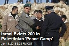Israel Evicts 200 in Palestinian 'Peace Camp'