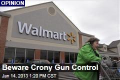 Beware Crony Gun Control