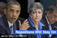 Napolitano Will Stay On