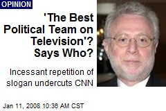 'The Best Political Team on Television'? Says Who?