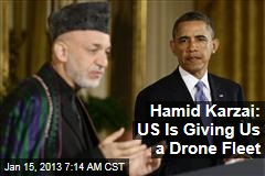 Hamid Karzai: US Is Giving Us a Drone Fleet