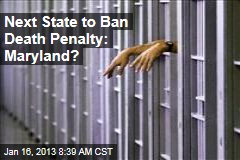 Next State to Ban Death Penalty: Maryland?