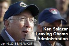 Ken Salazar Leaving Obama Administration