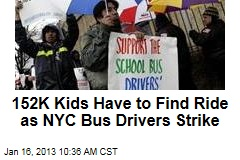 152K Kids Have to Find Ride as NYC Bus Drivers Strike