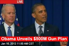 Obama Unveils $500M Gun Plan