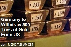 Germany to Retrieve 300 Tons of Gold From US