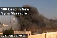 106 Dead in New Syria Massacre