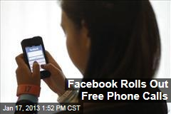 Facebook Rolls Out Free Phone Calls