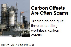 Carbon Offsets Are Often Scams