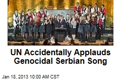 UN Accidentally Applauds Genocidal Serbian Song