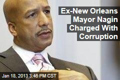 Ex-New Orleans Mayor Nagin Charged With Corruption