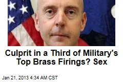 Sex Top Reason for Top Brass Firings
