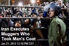 Iran Executes Muggers Who Took Man's Coat