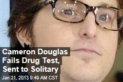 Cameron Douglas Fails Drug Test, Sent to Solitary